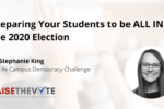 Thumbnail for the post titled: Preparing Your Students to be ALL IN for the 2020 Election