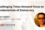 Thumbnail for the post titled: Challenging Times Demand Focus on Fundamentals of Democracy