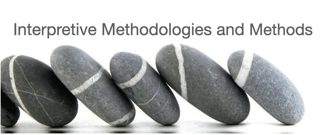 Interpretive Methodologies and Methods