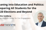 Thumbnail for the post titled: Leaning into Education and Politics: Preparing All Students for the 2020 Elections and Beyond